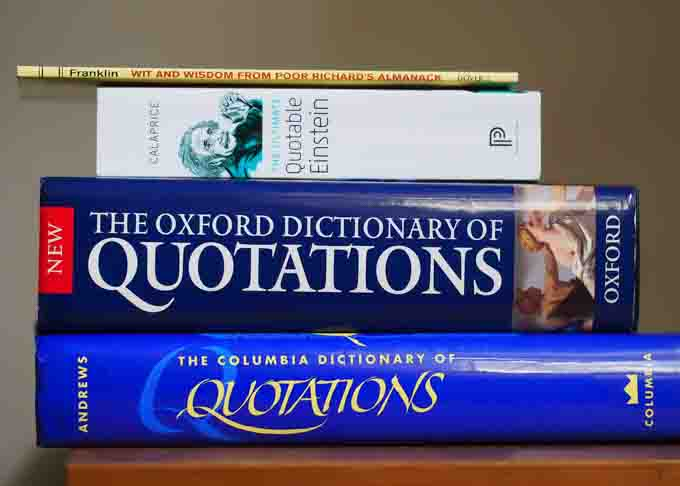 Just a few of the sources and quotation anthologies we used to track down quotes for our Quotations page.